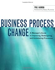 Business Process Change by Paul Harmon