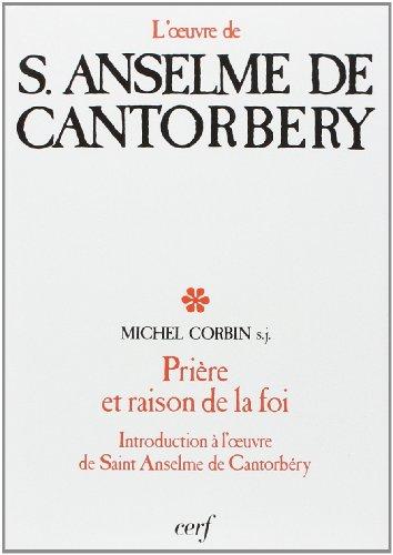 Prière et raison de la foi : Introduction à l'oeuvre de S. Anselme de Cantorbéry