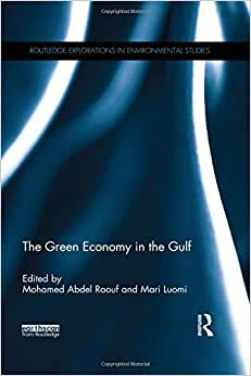 The Green Economy In The Gulf (Routledge Explorations In Environmental Studies)