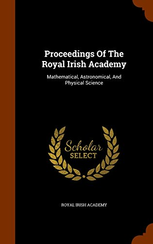 Proceedings Of The Royal Irish Academy: Mathematical, Astronomical, And Physical Science