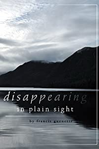Disappearing In Plain Sight by Francis Guenette ebook deal