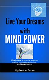 Live Your Dreams With Mind Power