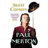 Silent Comedyby Paul Merton
