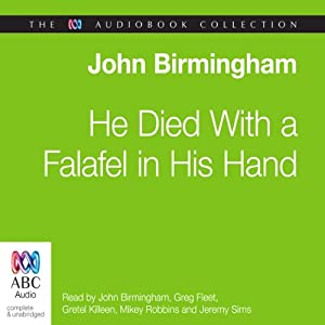 He Died with a Falafel in His Hand | [John Birmingham]