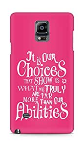 AMEZ our choices show what we are Back Cover For Samsung Galaxy Note 4