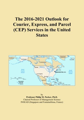 the-2016-2021-outlook-for-courier-express-and-parcel-cep-services-in-the-united-states
