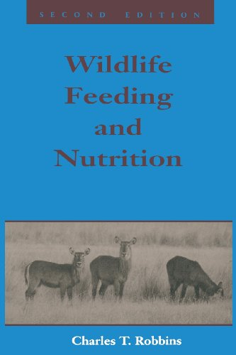 Wildlife Feeding and Nutrition, Second Edition (Animal...