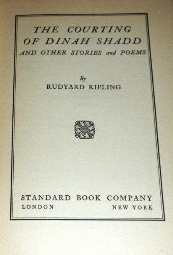 The Courting of Dinah Shadd and other stories and Poems, Rudyard Kipling