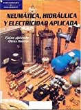 img - for Neumatica, Hidraulica Y Electricidad Aplicada El Precio Es En Dolares book / textbook / text book
