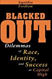 img - for Blacked Out: Dilemmas of Race, Identity, and Success at Capital High by Fordham Signithia (1996-05-01) Paperback book / textbook / text book