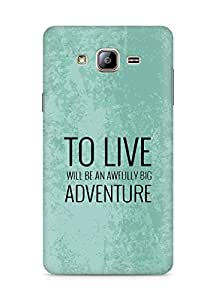AMEZ to live will be an awfully big adventure Back Cover For Samsung Galaxy ON5