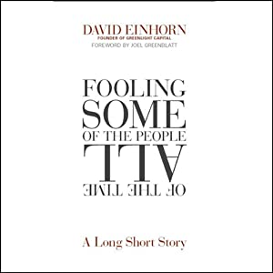 Fooling Some of the People All of the Time: A Long Short Story | [David Einhorn]