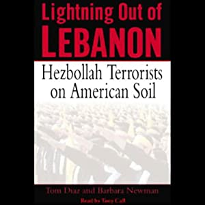 Lightning Out of Lebanon: Hezbollah Terrorists on American Soil | [Tom Diaz, Barbara Newman]
