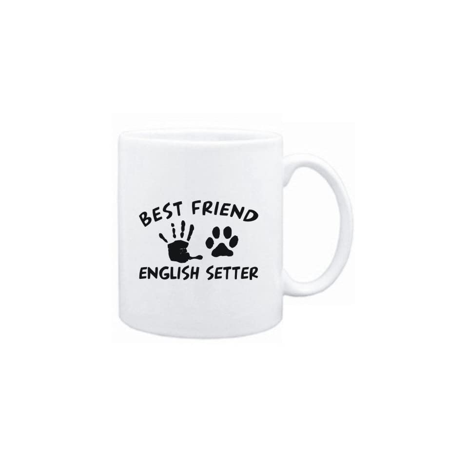 Mug White  MY BEST FRIEND IS MY English Setter  Dogs
