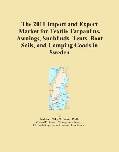 The 2011 Import and Export Market for Textile Tarpaulins, Awnings, Sunblinds, Tents, Boat Sails, and Camping Goods in Sweden