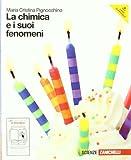 La chimica e i suoi fenomeni. Con espansione online. Per le Scuole superiori