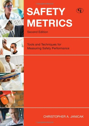 Safety Metrics: Tools and Techniques for Measuring Safety...