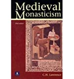Medieval Monasticism: Forms of Religious Life in Western Europe in the Middle Ages (3rd Edition) 3rd Edition by Lawrence, C.H. published by Longman Paperback