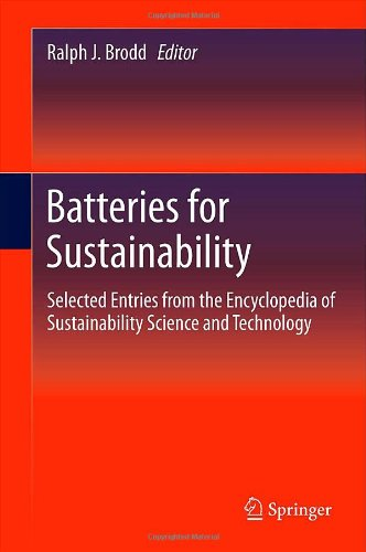 Batteries For Sustainability: Selected Entries From The Encyclopedia Of Sustainability Science And Technology