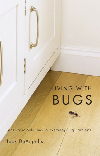Best Price Living with Bugs Least-Toxic Solutions to Everyday Bug Problems087071581X