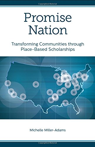 Promise Nation: Transforming Communities through Place-Based Scholarships