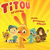 echange, troc Titou Le Lapinou - Mon Premier Album