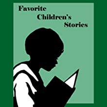 Favorite Children's Stories Audiobook by Oscar Wilde, Charles Dickens, Beatrix Potter, Andrew Lang, John Ruskin, Rudyard Kipling, Nathaniel Hawthorne, Hans Christian Andersen,  Brothers Grimm Narrated by  uncredited