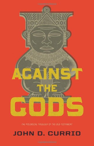 Against the Gods: The Polemical Theology of the Old Testament (The God Of The Old Testament compare prices)