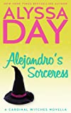 Alejandros Sorceress: A Cardinal Witches Novella (The Cardinal Witches)