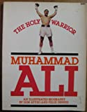 img - for Muhammad Ali: The Holy Warrior An Illustrated Biography book / textbook / text book