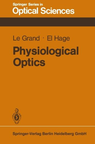 Physiological Optics (Springer Series In Optical Sciences) (Volume 13)