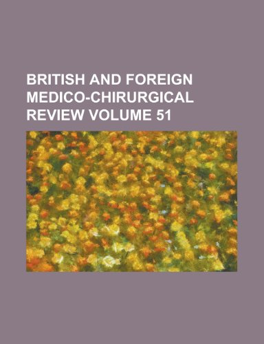 British and foreign medico-chirurgical review Volume 51