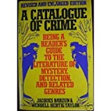A Catalogue of Crime: Being a Reader's Guide to the Literature of Mystery, Detection, and Related Genres (0060157968) by Barzun, Jacques