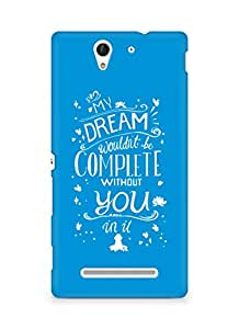 AMEZ my dream wouldnt have been complete without you Back Cover For Sony Xperia C3 D2502
