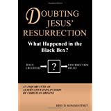 Doubting Jesus&#39; Resurrection: What Happened in the Black Box?by Kris David Komarnitsky