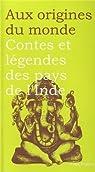 Contes et légendes des pays de l'Inde par Coyaud
