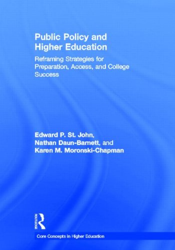 Public Policy and Higher Education: Reframing Strategies for Preparation, Access, and Success (Core Concepts in Higher E