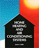 img - for Home Heating & Air Conditioning Systems[HOME HEATING & AIR CONDITIONIN][Paperback] book / textbook / text book