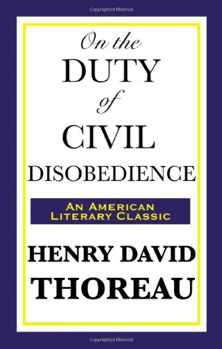 On the Duty of Civil Disobedience (An American Litary...