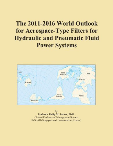 The 2011-2016 World Outlook for Aerospace-Type Filters for Hydraulic and Pneumatic Fluid Power Systems