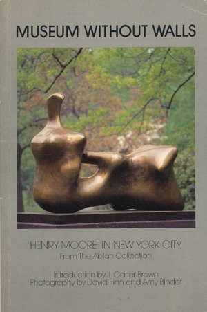 Image for Museum Without Walls, Henry Moore: In New York City, from the Ablah Collection