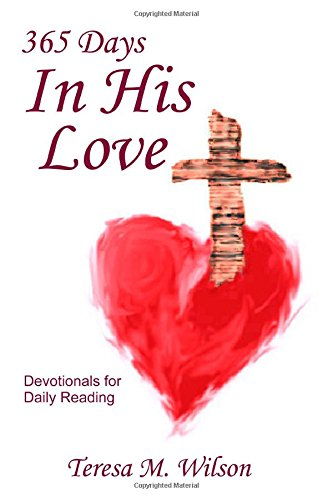 365 Days In His Love - Devotionals for Daily Reading