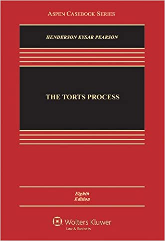 The Torts Process, 8th Edition (Aspen Casebook)