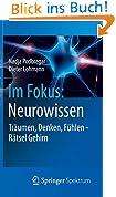 Im Fokus: Neurowissen: Träumen, Denken, Fühlen - Rätsel Gehirn (Naturwissenschaften im Fokus)