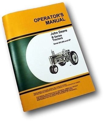 John Deere Model B Bn Bw Tractor B201000 + Up Owners Operators Manual Styled Operating Maintenance and Adjustments (John Deere Model B compare prices)