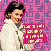 "You'Naughty ""re Only if... Untersetzer, mit Motiv"
