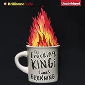 The Fracking King: A Novel   [James Browning]