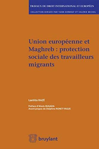 Union européenne et maghreb : protection sociale des travailleurs migrants