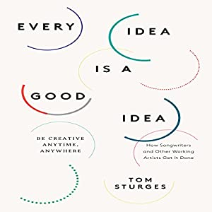 Every Idea is a Good Idea Audiobook