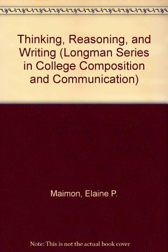 Thinking, Reasoning, and Writing (Longman Series in College Composition and Communication)